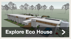 Explore the Eco House